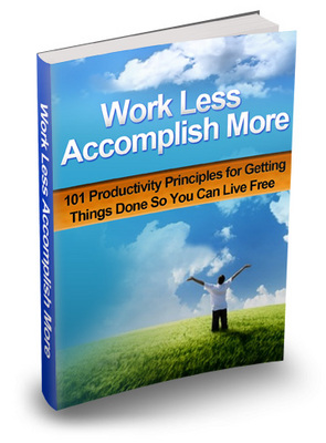 Product picture Work Less Accomplish MOre (with Mrr)